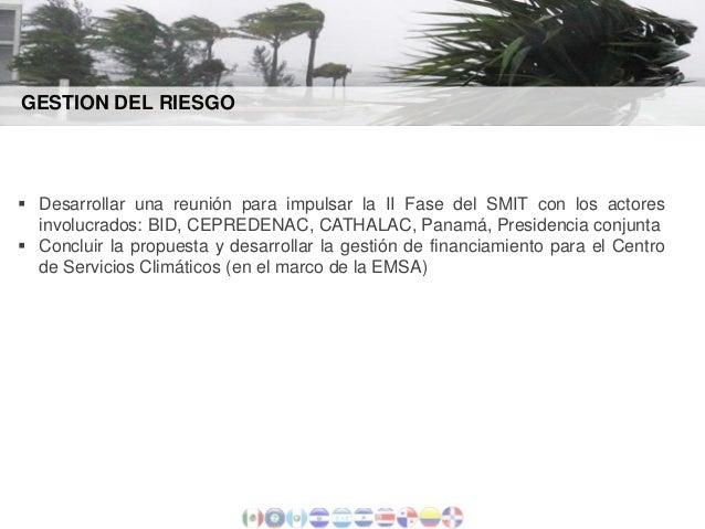 GESTION DEL RIESGO   Desarrollar una reunión para impulsar la II Fase del SMIT con los actores involucrados: BID, CEPREDE...