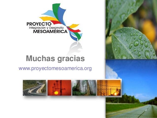 Muchas gracias www.proyectomesoamerica.org