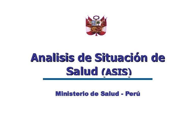 Analisis de Situación de Salud  (ASIS)   Ministerio de Salud - Perú