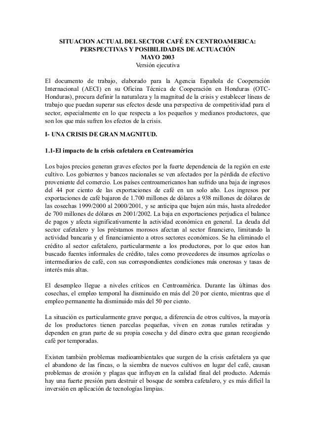 SITUACION ACTUAL DEL SECTOR CAFÉ EN CENTROAMERICA: PERSPECTIVAS Y POSIBILIDADES DE ACTUACIÓN MAYO 2003 Versión ejecutiva E...