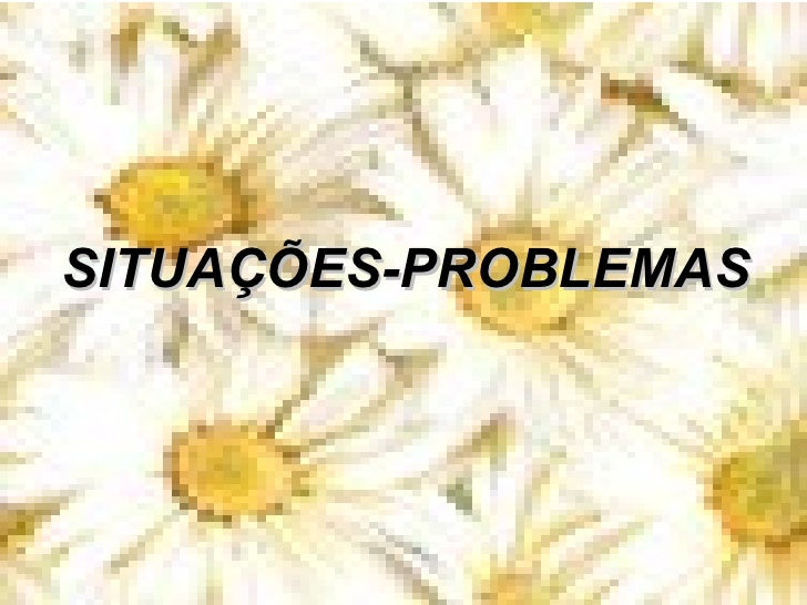 SITUAÇÕES-PROBLEMAS