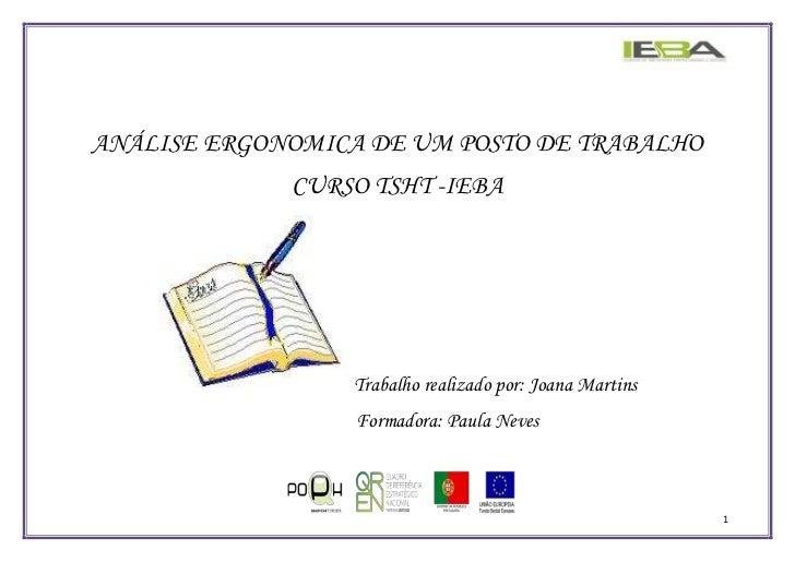 ANÁLISE ERGONOMICA DE UM POSTO DE TRABALHO<br />CURSO TSHT -IEBA<br />Trabalho realizado por: Joana Martins<br />         ...