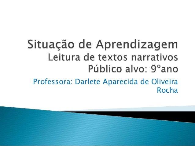 Professora: Darlete Aparecida de OliveiraRocha