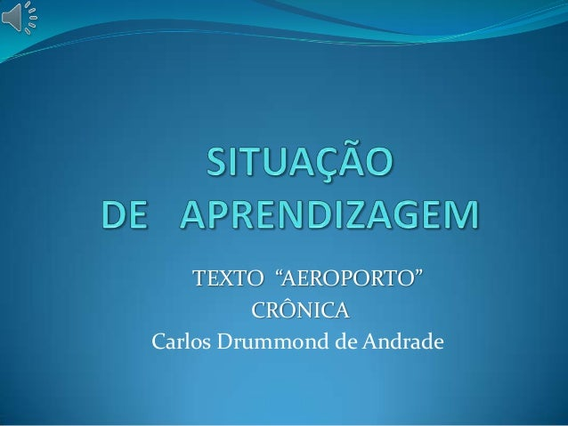 """TEXTO """"AEROPORTO""""CRÔNICACarlos Drummond de Andrade"""