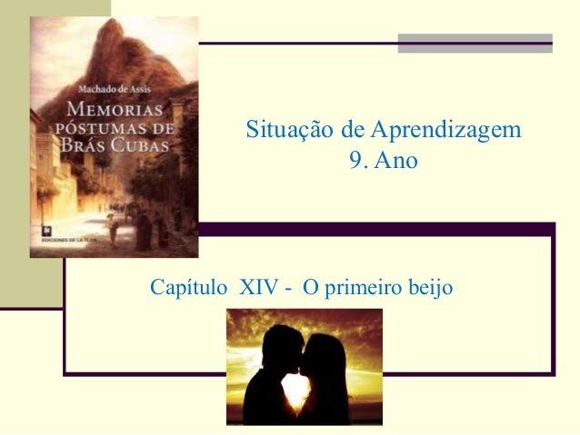 Situação de Aprendizagem9. AnoCapítulo XIV - O primeiro beijo
