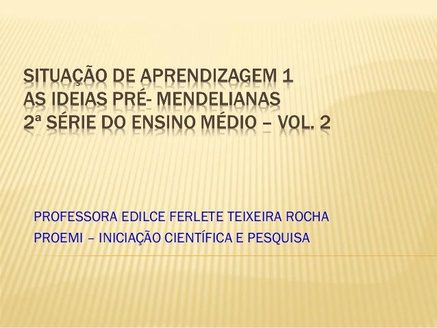 PROFESSORA EDILCE FERLETE TEIXEIRA ROCHA PROEMI – INICIAÇÃO CIENTÍFICA E PESQUISA