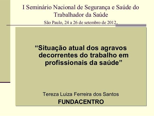 I Seminário Nacional de Segurança e Saúde do             Trabalhador da Saúde        São Paulo, 24 a 26 de setembro de 201...