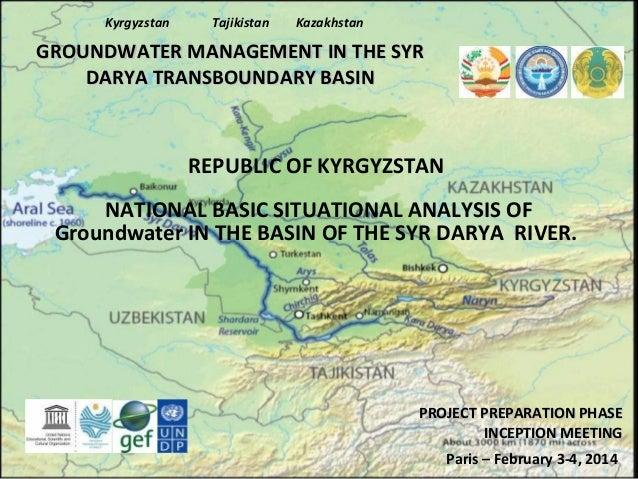 Kyrgyzstan  Tajikistan  Kazakhstan  GROUNDWATER MANAGEMENT IN THE SYR DARYA TRANSBOUNDARY BASIN  REPUBLIC OF KYRGYZSTAN NA...