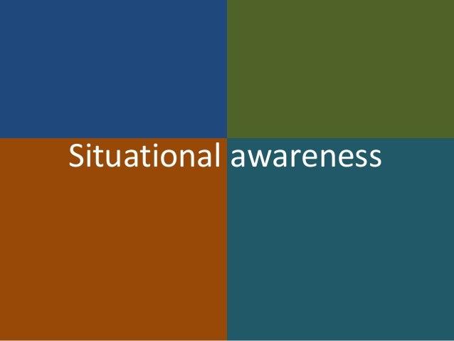 Situational awareness