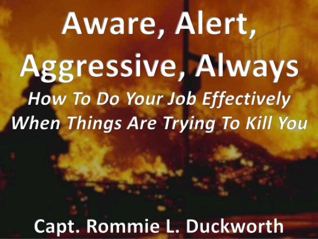 Become Aware Keep Alert Be Aggressive Always