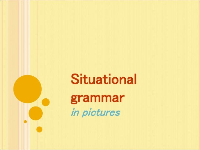 Situational grammar in pictures