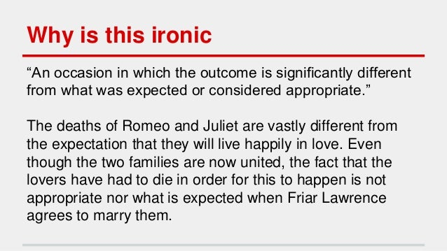examples of situational irony in romeo and juliet
