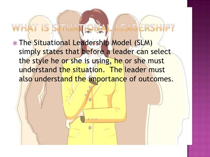 understanding the idea behind the hersey blanchard situational theory Situational leadership is a theory developed in 1969 by paul hersey and ken blanchard in this lesson, you will learn what situational leadership is, the different leadership styles under the theory, and be provided some examples a short quiz will follow the lesson.