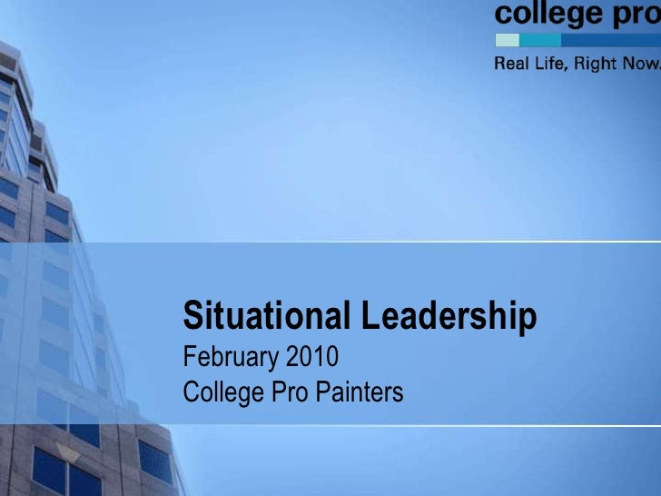 Situational LeadershipFebruary 2010College Pro Painters