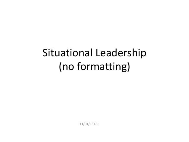 Situational Leadership (no formatting) 11/01/13 DS