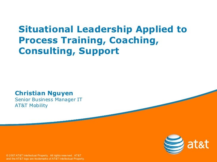 Situational Leadership Applied to Process Training, Coaching, Consulting, Support Christian Nguyen Senior Business Manager...