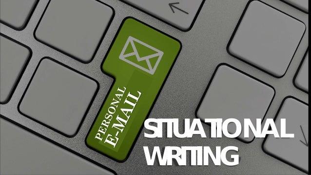 SITUATIONAL WRITING