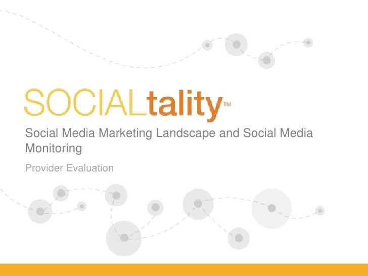 Social Media Marketing landscape and  Social Media Monitoring Provider Evaluation Provider Evaluation Social Media Marketi...