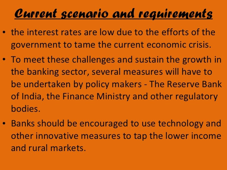 current scenario of banking sector in india Banking and financial sector in india - one of the fastest growing sector, find the current market size, potential growth of indian banking and financial industry.