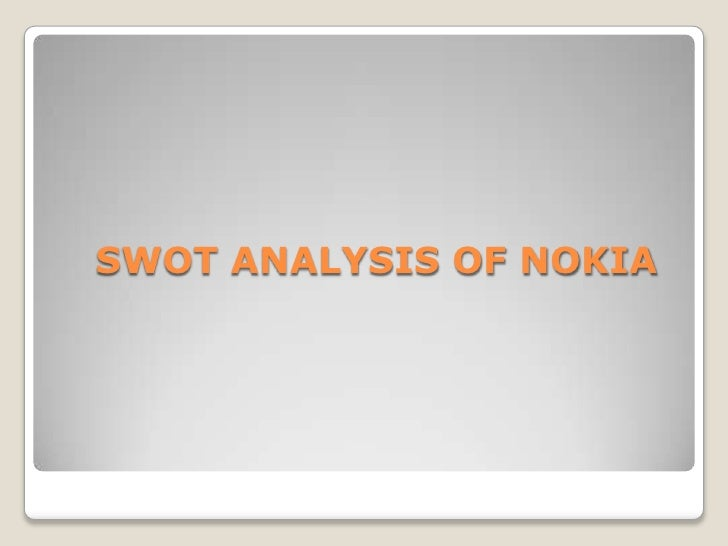 situation analysis of nokia Samsung situation analysis january 7, 2012 // 0 hi̇story the building of samsung sanghoe in daegu in the 1930s  lg etc in home appliances and nokia .