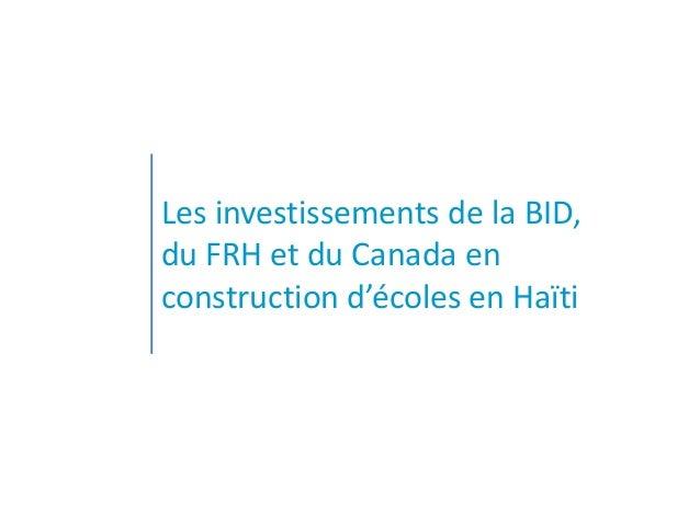 Les investissements de la BID, du FRH et du Canada en construction d'écoles en Haïti