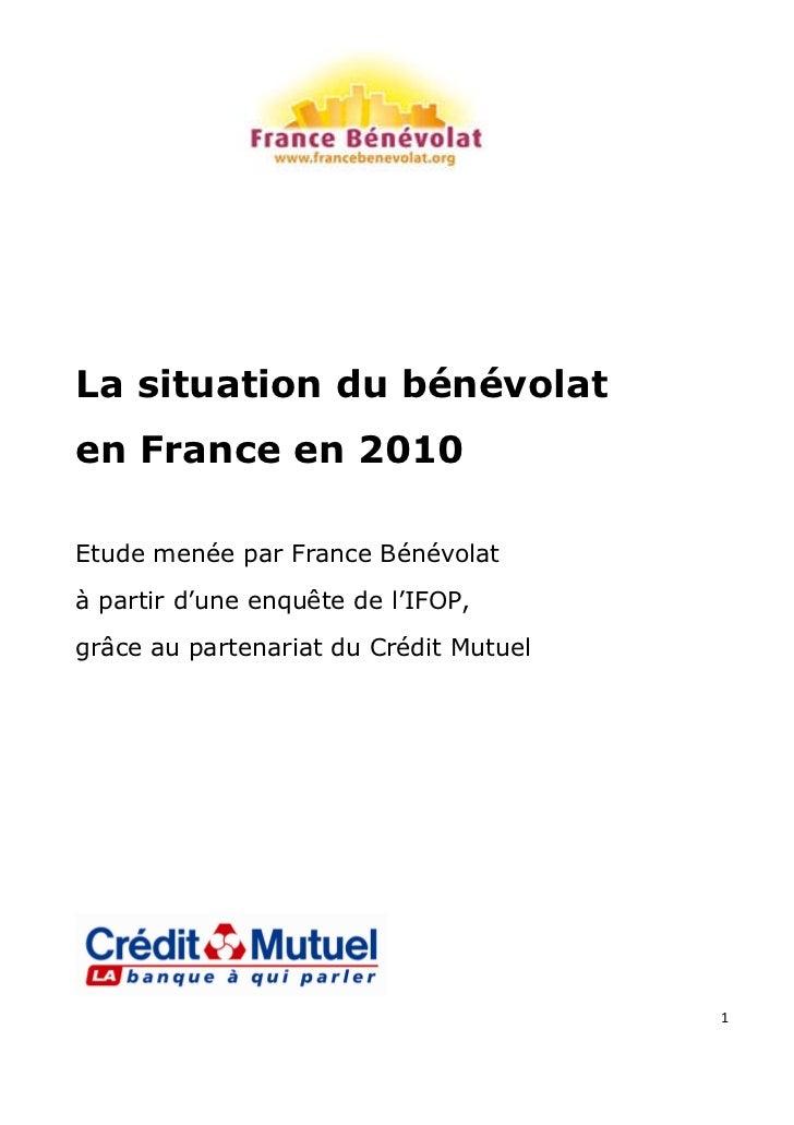 La situation du bénévolaten France en 2010Etude menée par France Bénévolatàp ri du ee q êed lF P  at 'n n u t e ' O ,    r...