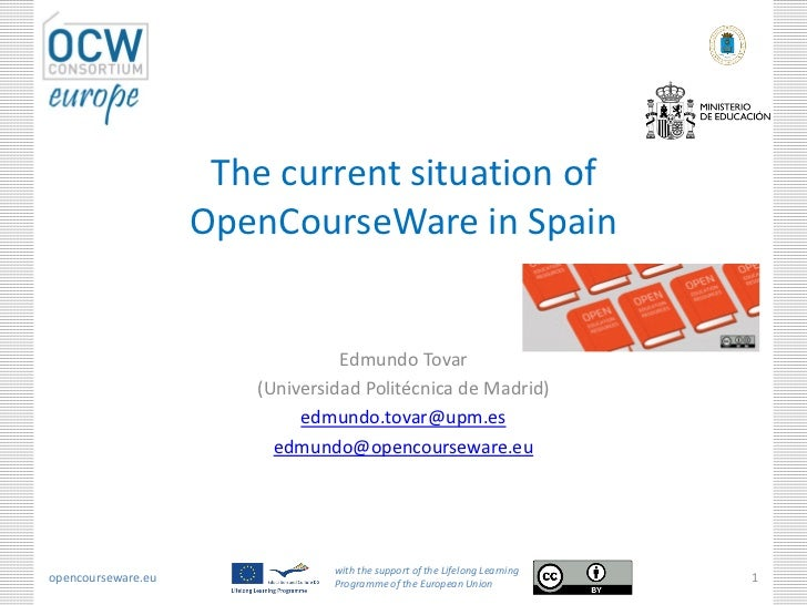 The current situation of                    OpenCourseWare in Spain                                 Edmundo Tovar         ...