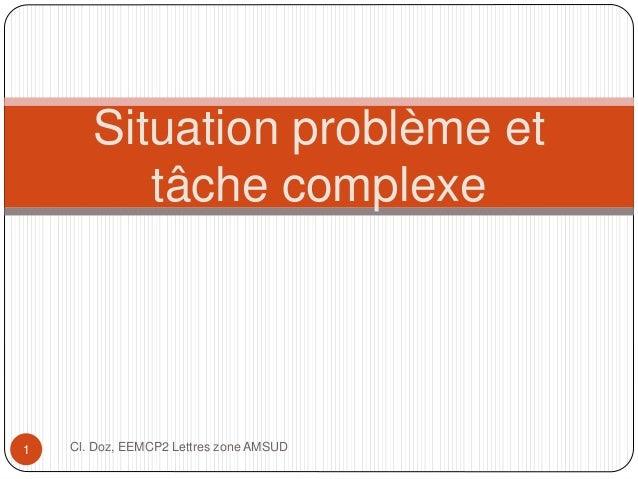 Cl. Doz, EEMCP2 Lettres zone AMSUD1 Situation problème et tâche complexe