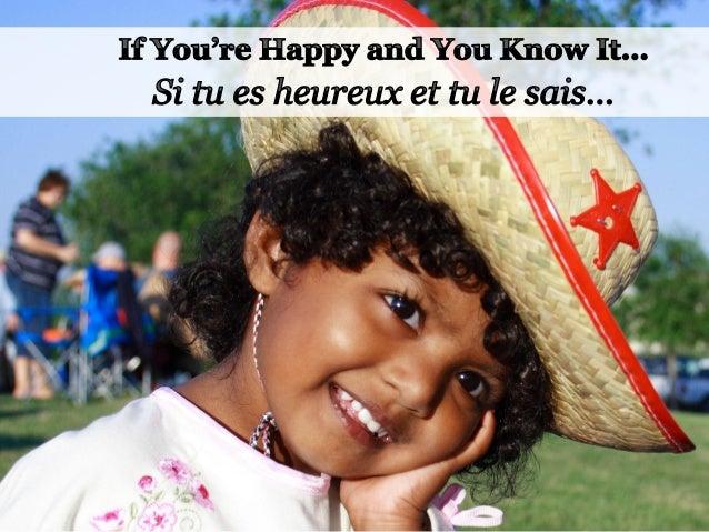 If you're happy and you know it clap your hands Si tu es heureux et tu le sais Frappe des mains