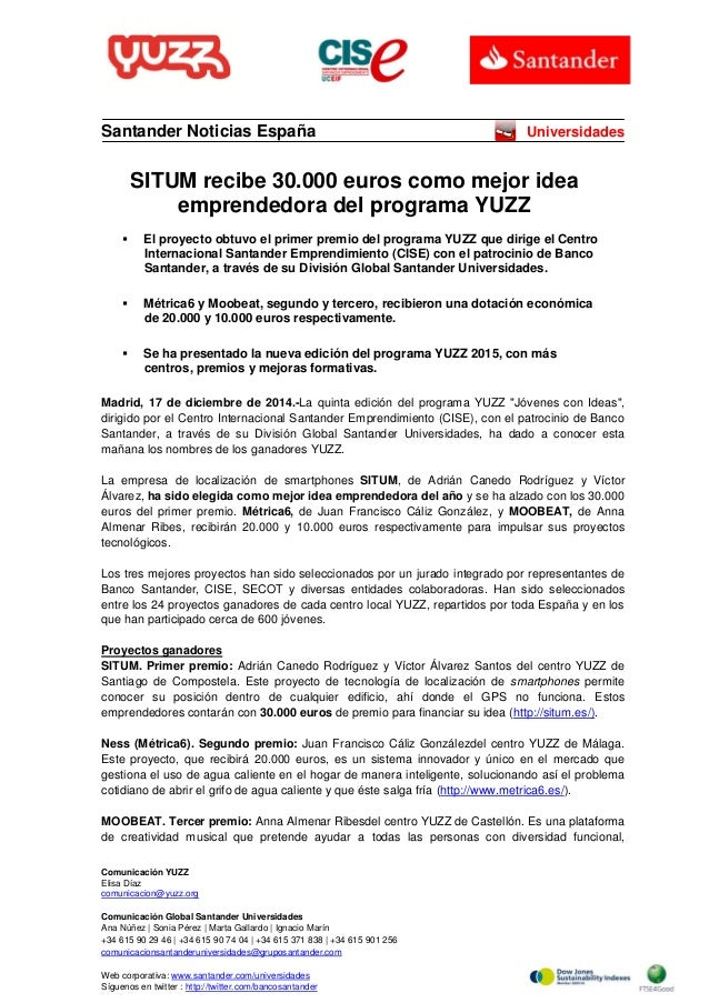 Comunicación YUZZ Elisa Díaz comunicacion@yuzz.org Comunicación Global Santander Universidades Ana Núñez | Sonia Pérez | M...