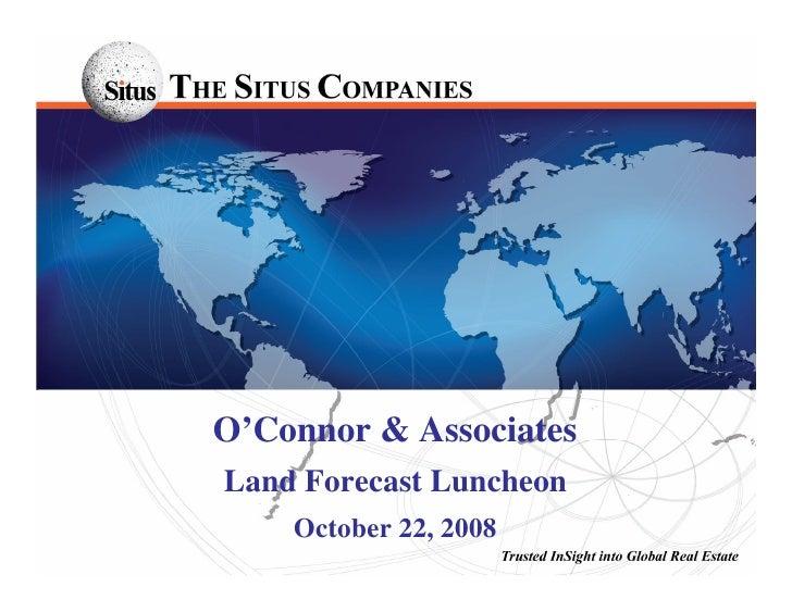 O'Connor & Associates Land Forecast Luncheon     October 22, 2008