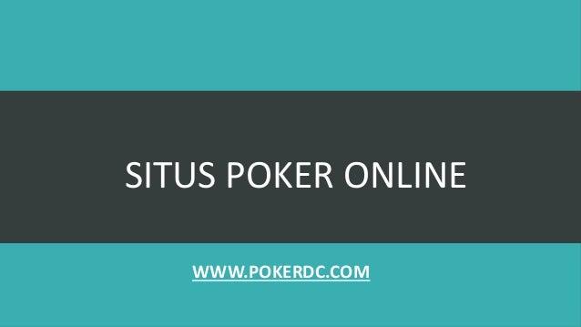 SITUS POKER ONLINE WWW.POKERDC.COM