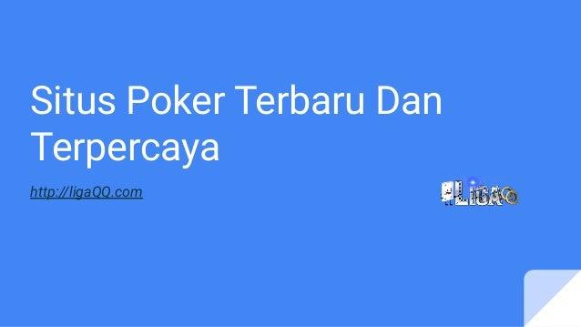 Situs Poker Terbaru Dan Terpercaya http://ligaQQ.com