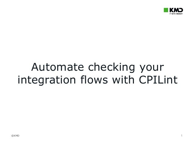 ©KMD©KMD 1 Automate checking your integration flows with CPILint