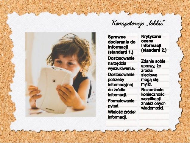 Przykłady – standard 1. Wiele zródeł informacji (na dany temat); korzystanie z nich (poznawanie materiałów drukowanych). W...