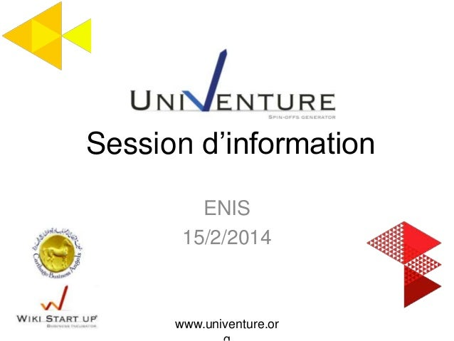 ENIS 15/2/2014 Session d'information www.univenture.or