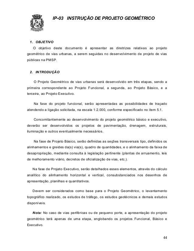 IP-03 INSTRUÇÃO DE PROJETO GEOMÉTRICO Dp-p)$ diret 1. OBJETIVO O objetivo deste documento é apresentar as diretrizes relat...
