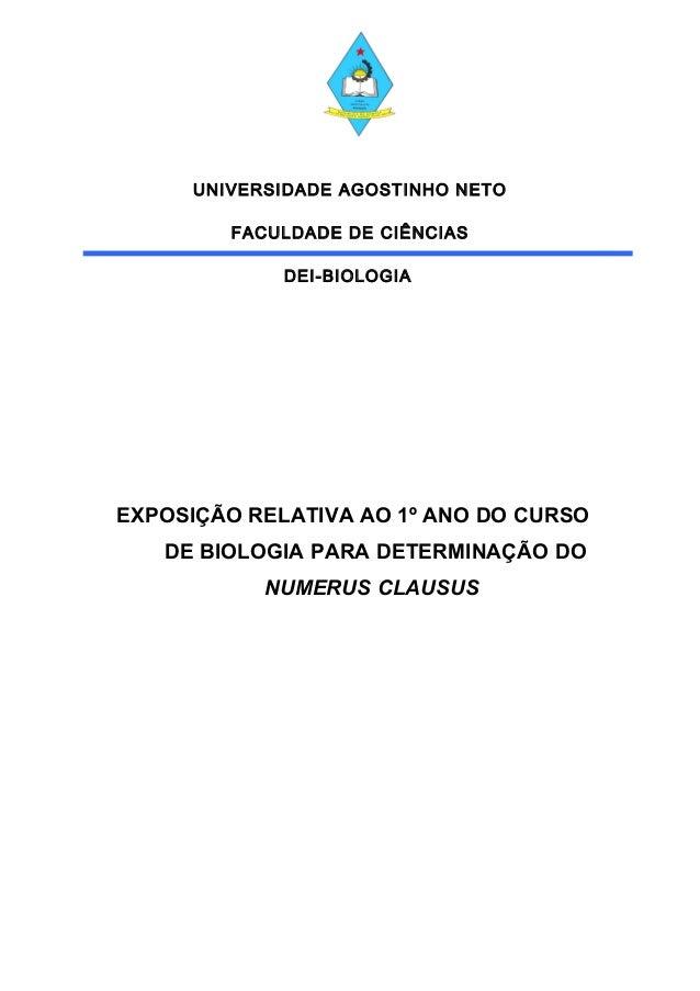 UNIVERSIDADE AGOSTINHO NETO FACULDADE DE CIÊNCIAS DEI-BIOLOGIA EXPOSIÇÃO RELATIVA AO 1º ANO DO CURSO DE BIOLOGIA PARA DETE...