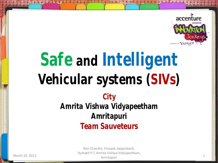 Safe and Intelligent                 Vehicular systems (SIVs)                                City                    Amrit...