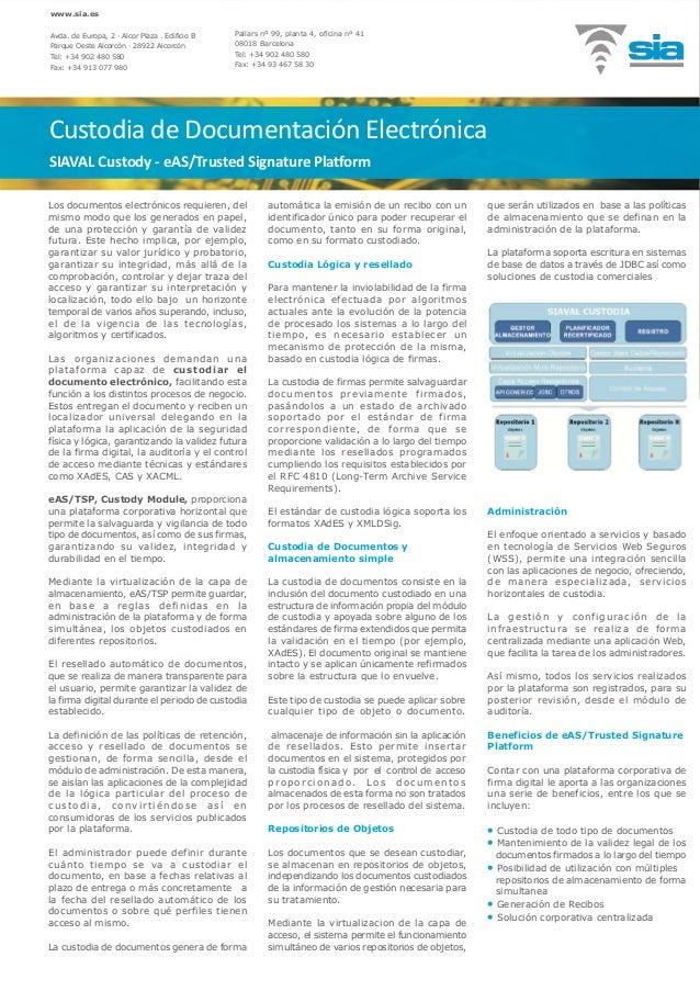 Custodia de Documentación Electrónica SIAVAL Custody - eAS/Trusted Signature Platform Los documentos electrónicos requiere...