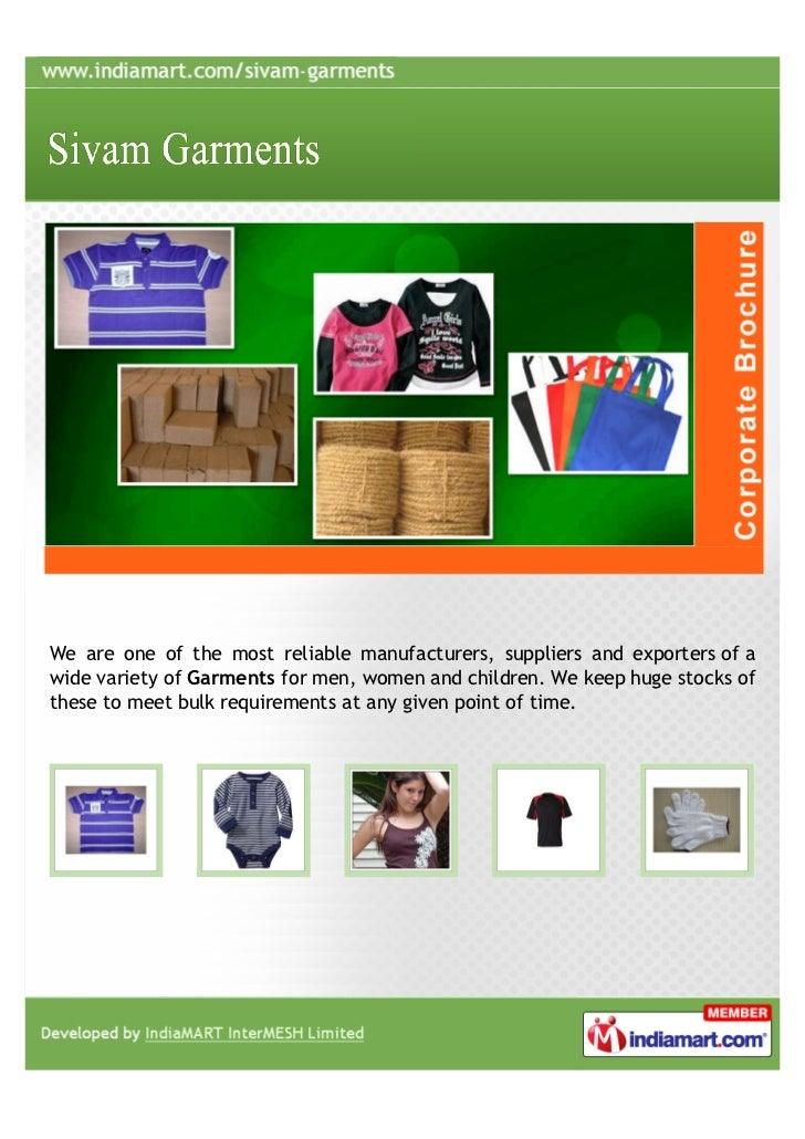 We are one of the most reliable manufacturers, suppliers and exporters of awide variety of Garments for men, women and chi...