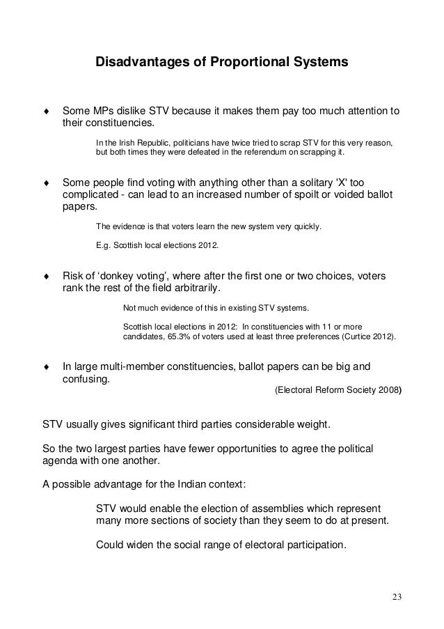 the irish electoral system of pr stv Initially members were elected by pr through the single transferable vote (pr- stv) method and represented a number of multi-seat constituencies by the time however of the 1929 general election pr had been abolished in favour of the ' first past the post' (fptp) system with members being returned for.