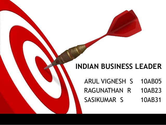 INDIAN BUSINESS LEADER  ARUL VIGNESH S   10AB05  RAGUNATHAN R     10AB23  SASIKUMAR S      10AB31
