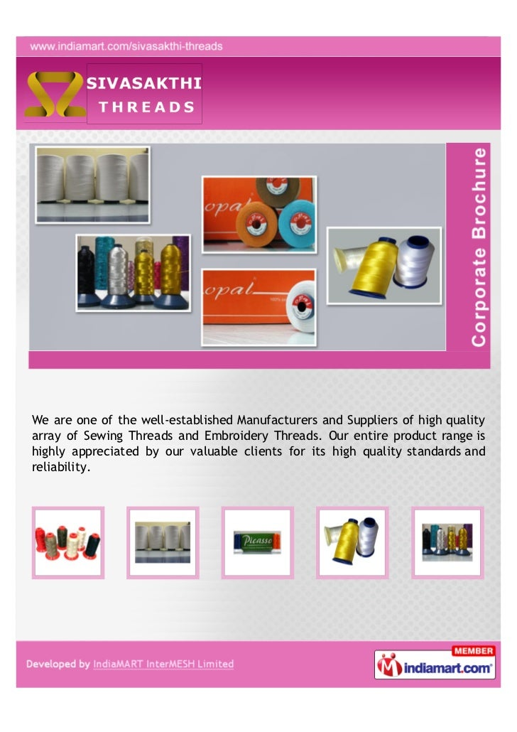 We are one of the well-established Manufacturers and Suppliers of high qualityarray of Sewing Threads and Embroidery Threa...