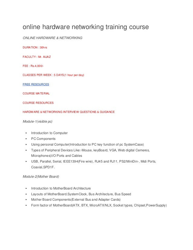 online hardware networking training course ONLINE HARDWARE & NETWORKING DURATION : 30hrs FACULTY : Mr. AIJAZ FEE : Rs.4,00...