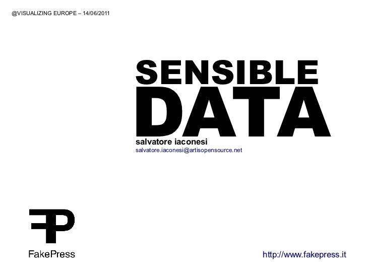 @VISUALIZING EUROPE – 14/06/2011                                   SENSIBLE                                   DATA        ...