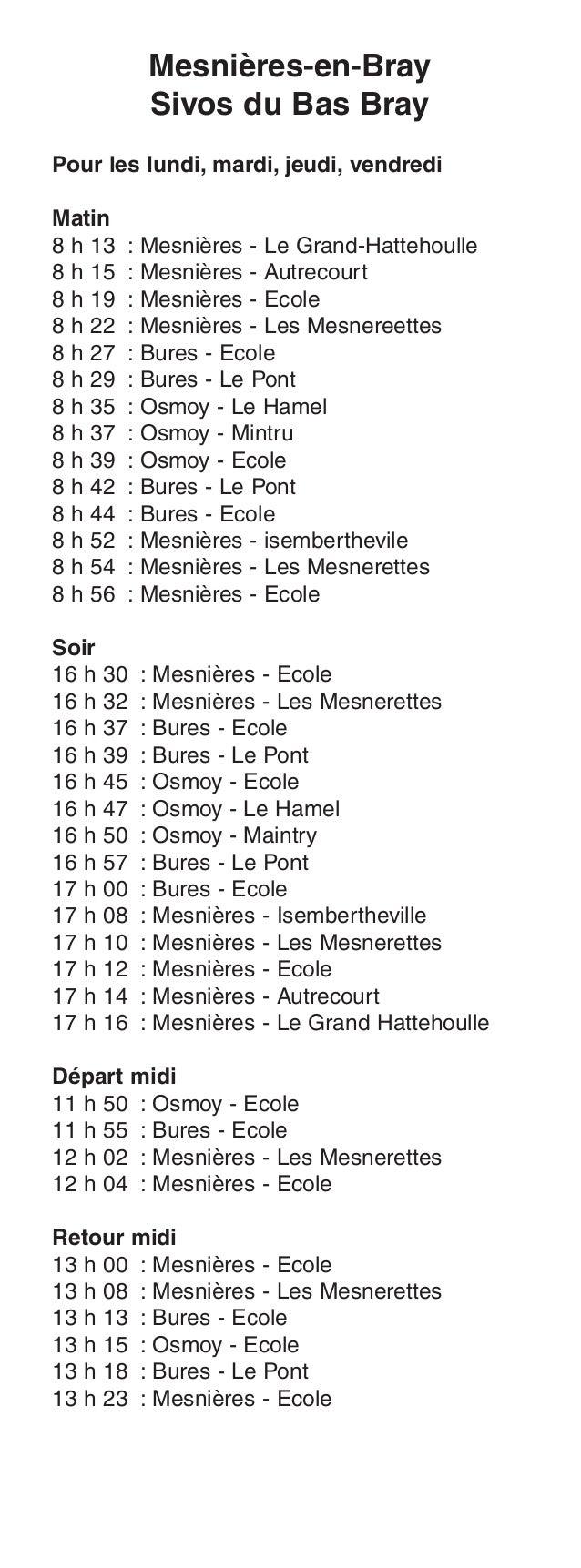 Mesnières-en-Bray Sivos du Bas Bray Pour les lundi, mardi, jeudi, vendredi Matin 8 h 13 : Mesnières - Le Grand-Hattehoulle...