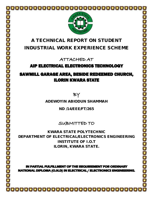 siwes report for electrical electronics This industrial training report presents the experience garnered during my 6 months of industrial training undertaken at special gift technical services, gudu district abuja.