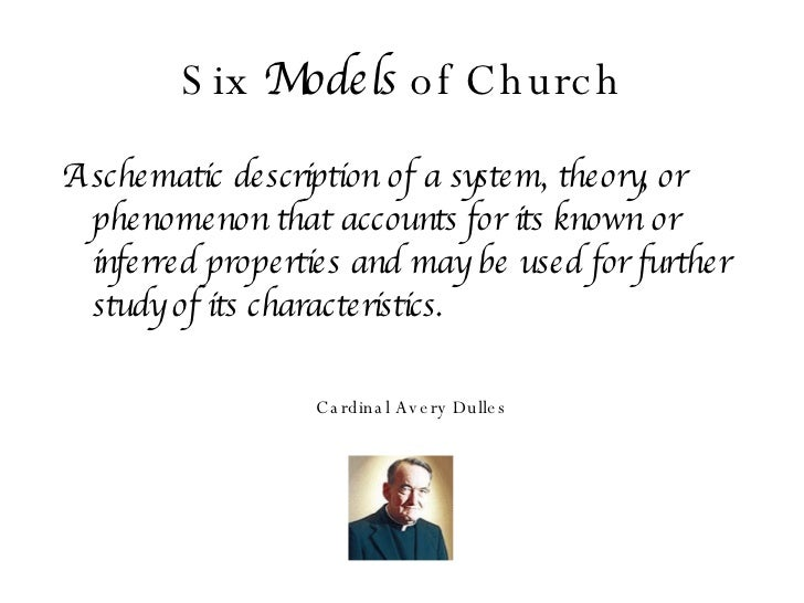 Six  Models  of Church <ul><li>A schematic description of a system, theory, or phenomenon that accounts for its known or i...