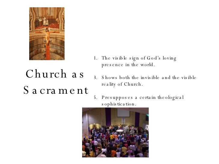 an analysis of the concept of sacrament as a visible sign of gods invisible presence Alphabetical index for the real presence eucharistic an analysis of anglican concepts of the papal the story of christ's visible stay on earth would.